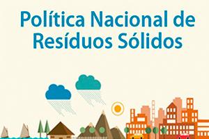 Política Nacional de Resíduos Sólidos (PNRS) Você sabe o que é?
